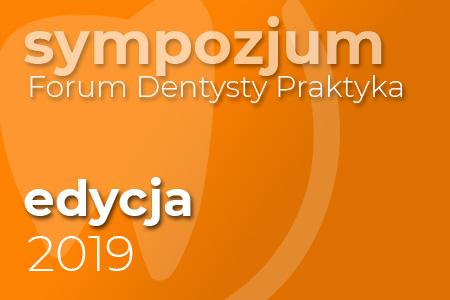 Sympozja Forum Dentysty Praktyka 2019