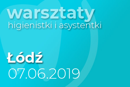 Warsztaty dla higienistek - Łódź