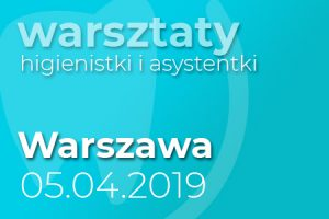 Warsztaty dla higienistek - Warszawa