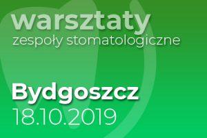 Warsztaty zespoły stomatologiczne - Bydgoszcz