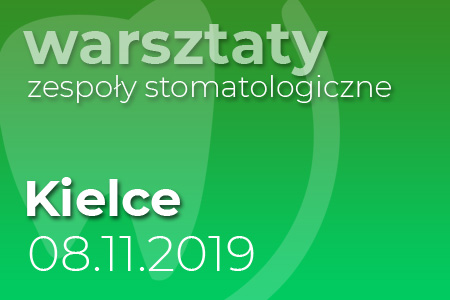 Warsztaty zespoły stomatologiczne - Kielce