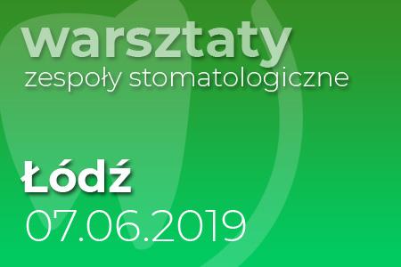 Warsztaty zespoły stomatologiczne - Łódź