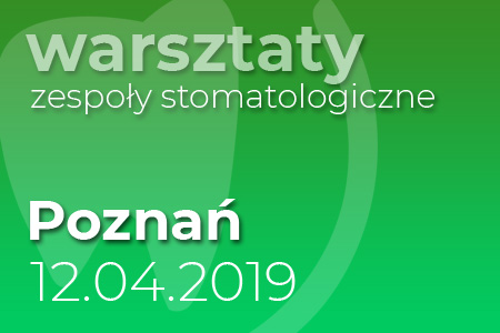 Warsztaty zespoły stomatologiczne - Poznań