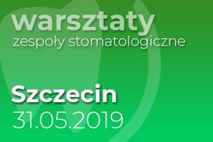 Warsztaty zespoły stomatologiczne - Szczecin