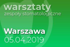Warsztaty zespoły stomatologiczne - Warszawa