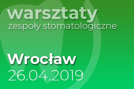 Warsztaty zespoły stomatologiczne - Wrocław